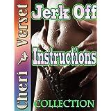 Jerk Off Instructions Collection ~ Cheri Verset