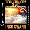 The Great Apparitions of Mary: An Examination of Twenty-Two Supranormal Appearances Audiobook by Ingo Swann Narrated by Sara Morsey