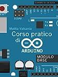 Corso pratico di Arduino: Modulo base...