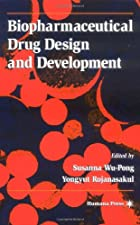 Biopharmaceutical Drug Design and Development by Susanna Wu-Pong
