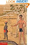 A Cultural History of the Atlantic Wo...