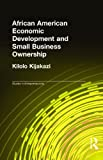 img - for African American Economic Development and Small Business Ownership (Garland Studies in Entrepreneurship) book / textbook / text book