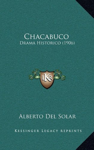 Chacabuco: Drama Historico (1906)