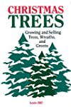 Christmas Trees: Growing and Selling...