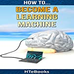 How to Become a Learning Machine: Quick Start Guide |  HTeBooks