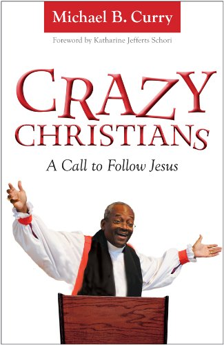 Download Crazy Christians: A Call to Follow Jesus