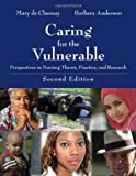 img - for Caring For The Vulnerable: Perspectives In Nursing Theory, Practice, And Research (De Chasnay, Caring for the Vulnerable) book / textbook / text book