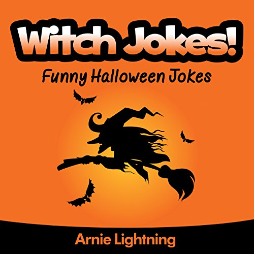 Arnie Lightning - Witch Jokes (Funny Halloween Jokes for Kids): Funny Halloween Jokes about Witches (Halloween Joke Book for Kids-Children)