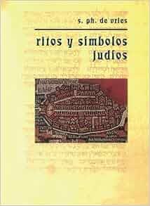 Ritos y Símbolos Judíos (Spanish Edition): Simón Philip De Vries