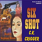 Six Shot: The Gunsmith Series #4 | C. K. Crigger