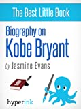 Kobe Bryant: A Biography