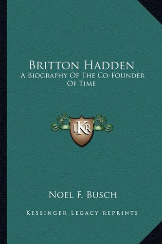 Britton Hadden: A Biography of the Co-Founder of Time