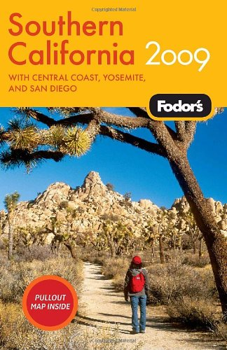 Fodor's Southern California 2009: with Central Coast, Yosemite, Los Angeles, and San Diego (Travel Guide)