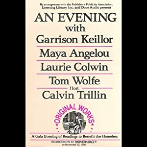 An Evening With Garrison Keillor, Maya Angelou, Laurie Colwin, Tom Wolfe and Calvin Trillin | [Garrison Keillor, Maya Angelou, Laurie Colwin, Tom Wolfe, Calvin Trillin]