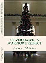 SILVER HAWK A Warrior's Respect