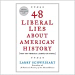 48 Liberal Lies About American History: That You Probably Learned in School | Larry Schweikart