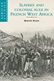 Slavery and Colonial Rule in French West Africa (African Studies)