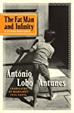 The Fat Man and Infinity: And Other Writings (0393061981) by Lobo Antunes, António