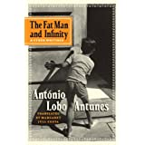 The Fat Man and Infinity: And Other Writings ~ Antonio Lobo Antunes