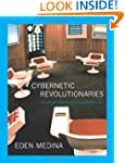 Cybernetic Revolutionaries: Technolog...