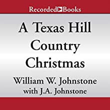 A Texas Hill Country Christmas (       UNABRIDGED) by William W. Johnstone, J. A. Johnstone Narrated by Jack Garrett