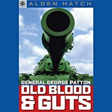 Sterling Point Books: General George Patton: Old Blood and Guts (       UNABRIDGED) by Alden Hatch Narrated by Dennis Holland
