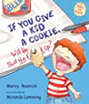 If You Give a Kid a Cookie, Will He S...