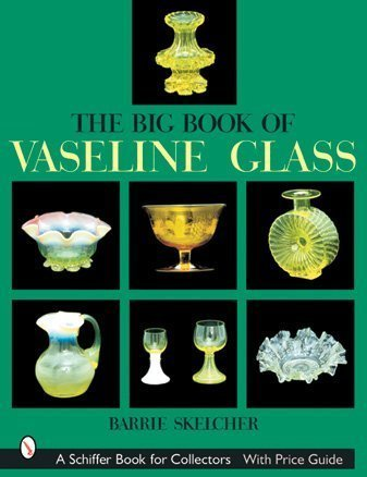 big-book-of-vaseline-glass-schiffer-book-for-collectors-by-barrie-skelcher-2002-02-20