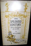 The Splendid Century: Life in the France of Louis XIV (Doubleday Anchor Paperback 1957)