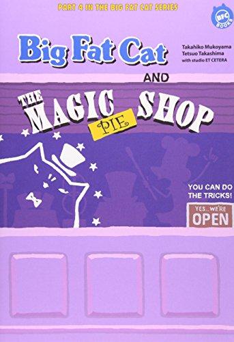 BIG FAT CAT AND THE MAGIC PIE SHOP ビッグ・ファット・キャットとマジック・パイ・ショップ