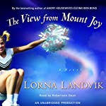 The View from Mount Joy: A Novel | Lorna Landvik