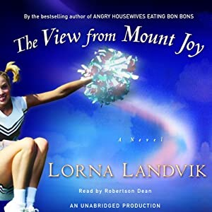 The View from Mount Joy: A Novel | [Lorna Landvik]