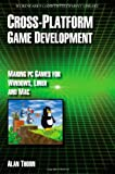 Cross Platform Game Development (Wordware Game Developers Library)