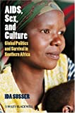 AIDS, Sex, and Culture: Global Politics and Survival in Southern Africa (1405155876) by Susser, Ida