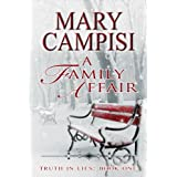 A Family Affair: Truth in Lies, Book 1 ~ Mary Campisi