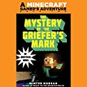 Mystery of the Griefer's Mark: A Minecraft Gamer's Adventure, Book Two (       UNABRIDGED) by Winter Morgan Narrated by Luke Daniels