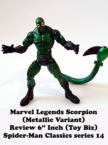 "Marvel Legends SCORPION (variant) Review 6"" inch (Toy Biz) Spider-Man Classics series 14 action figure"
