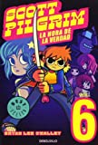 Scott Pilgrim 6: La hora de la verdad / Finest Hour (Spanish Edition) (8499083471) by O'Malley, Bryan Lee