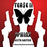 Tease 2: Sphinx | Keith Gaston