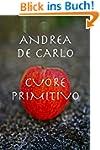 Cuore primitivo (Italian Edition)