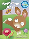 Hop! Hop! Hop! (For Baby Board Books) (0375845372) by Paul, Ann Whitford
