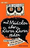 Mit Mädchen über Duran Duran reden (3453408837) by Rob Sheffield