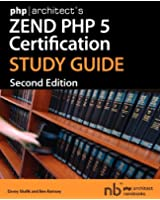 Phparchitect's Zend PHP 5 Certification Study Guide