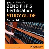 "PHP-Architect's Zend PHP 5 Certification Study Guidevon ""Davey Shafik"""