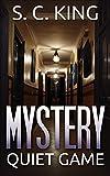 Mystery: Quiet Game Mystery (A Suspense Thriller Mystery novel): (Mystery, Suspense, Thriller, Suspense Thriller Mystery)