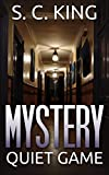 Mystery: Quiet Game Mystery (A Suspense Thriller Mystery novel): (Mystery, Suspense, Thriller, Suspense Thriller Mystery)