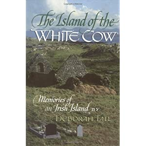 The Island of the White Cow; Memories of an Irish Island (English and Irish Edition)