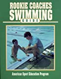 Rookie Coaches Swimming Guide (Rookie Coaches Guide) (0873226453) by American Sport Education Program