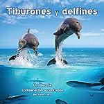 Tiburones y delfines: Un libro de comparación y contraste [Sharks and Dolphins: A Book of Comparing and Contrasting] | Kevin Kurtz
