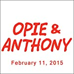 Opie & Anthony, Dave Attell, Stuttering John Melendez, Eugene Levy, and Daniel Levy, February 11, 2015 |  Opie & Anthony